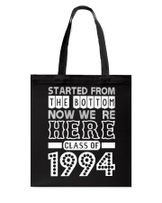 Started From Bottom Now We Are Here Class Of 1994 Tote Bag thumbnail