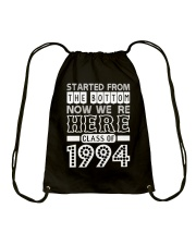 Started From Bottom Now We Are Here Class Of 1994 Drawstring Bag thumbnail