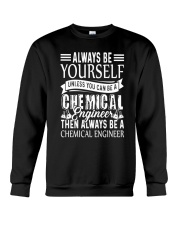 Always Be A Chemical Engineer Crewneck Sweatshirt thumbnail