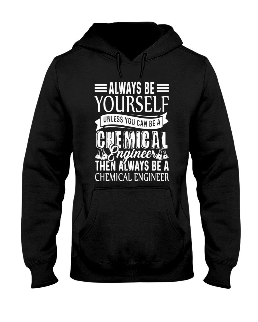 Always Be A Chemical Engineer Hooded Sweatshirt