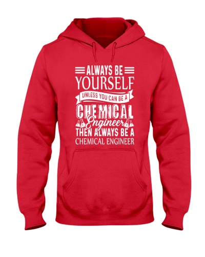 Always Be A Chemical Engineer