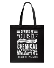 Always Be A Chemical Engineer Tote Bag tile