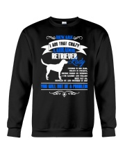 Beware I Am That Crazy Labrador Lady Crewneck Sweatshirt thumbnail