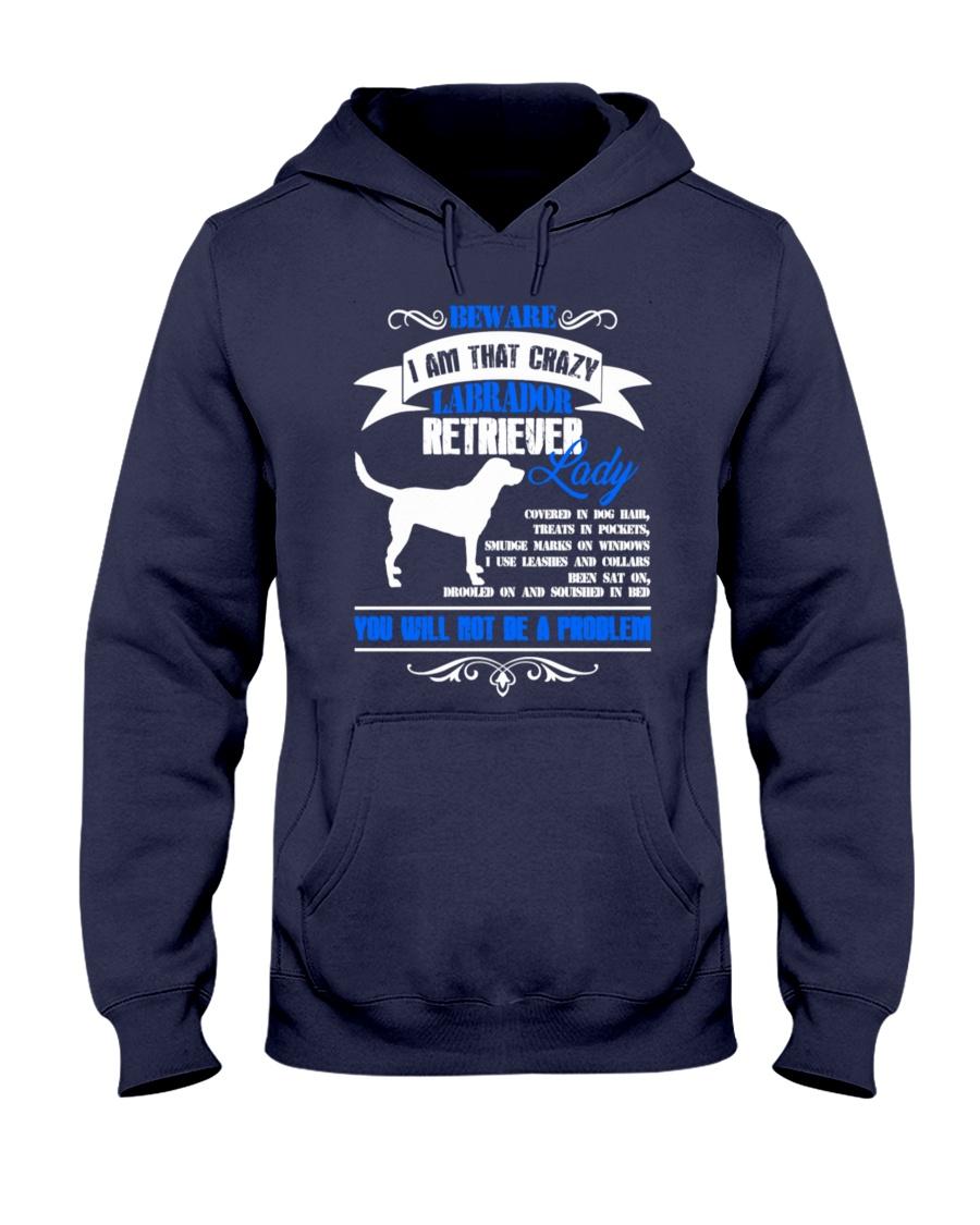 Beware I Am That Crazy Labrador Lady Hooded Sweatshirt