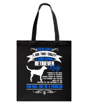 Beware I Am That Crazy Labrador Lady Tote Bag tile