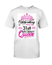 Celebrating With the 31st Birthday Queen Classic T-Shirt thumbnail