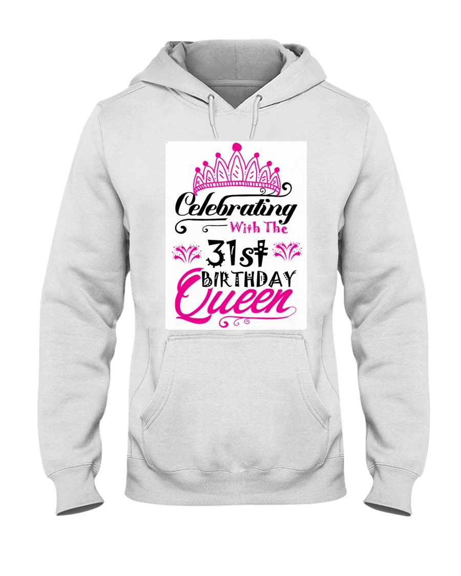 Celebrating With the 31st Birthday Queen Hooded Sweatshirt