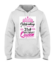 Celebrating With the 31st Birthday Queen Hooded Sweatshirt front