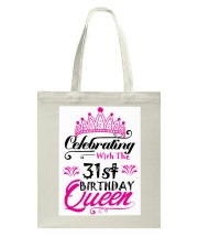 Celebrating With the 31st Birthday Queen Tote Bag thumbnail
