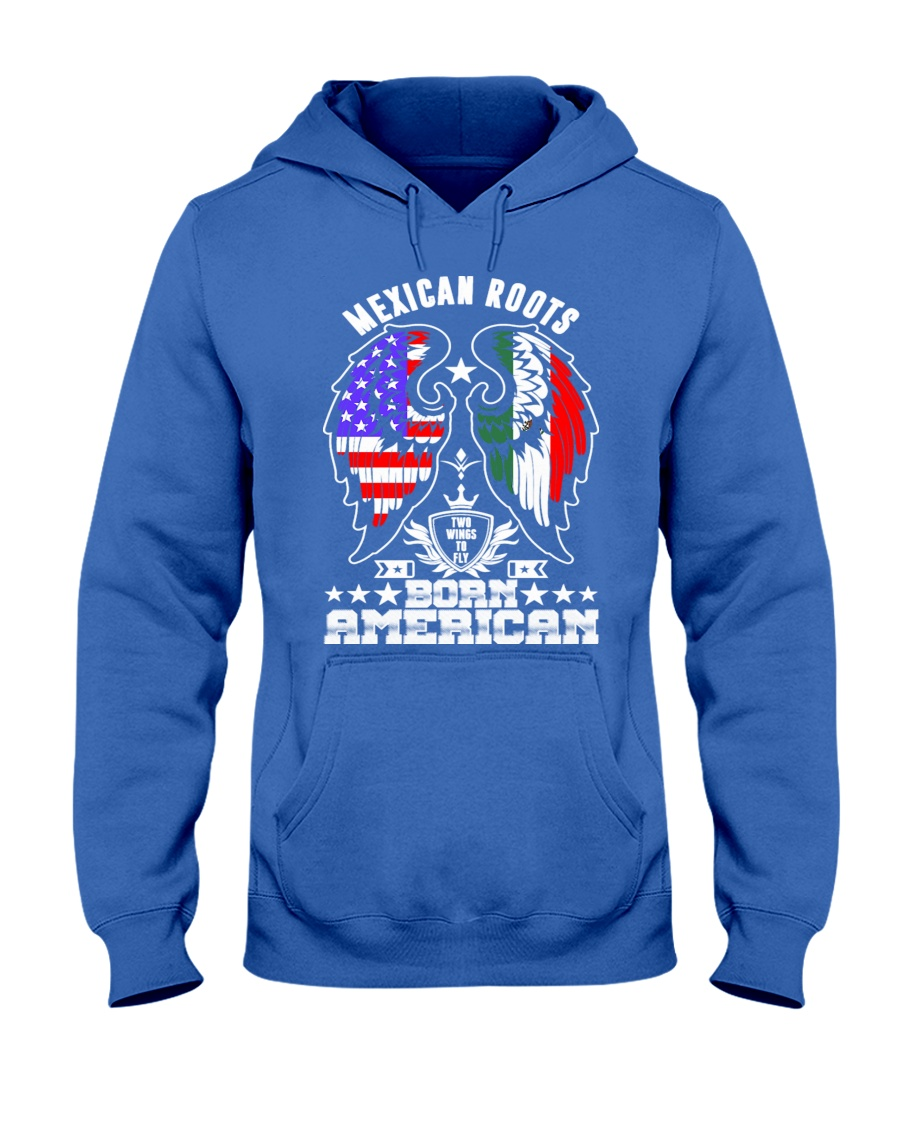 Mexican Roots Born American Hooded Sweatshirt