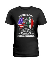 Mexican Roots Born American Ladies T-Shirt thumbnail