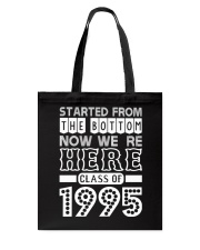 Started From Bottom Now We Are Here Class Of 1995 Tote Bag thumbnail
