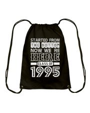 Started From Bottom Now We Are Here Class Of 1995 Drawstring Bag thumbnail