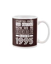 Started From Bottom Now We Are Here Class Of 1995 Mug thumbnail