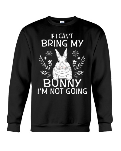 If I can't bring my bunny-I'm not going