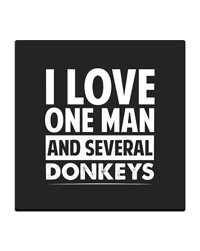I love one man and several donkeys
