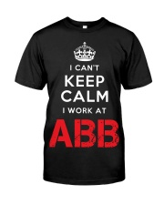 I Cant Keep Calm I Work At ABB Classic T-Shirt front