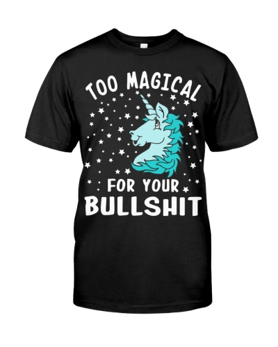 Unicorn Too Magical For Your Bullshit s Hoodie