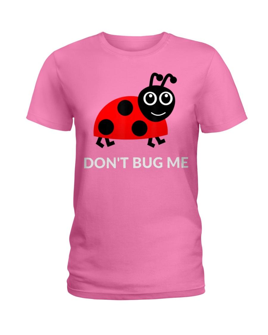 Don't Bug Me Funny Ladybug Pun T-Shirt Ladies T-Shirt