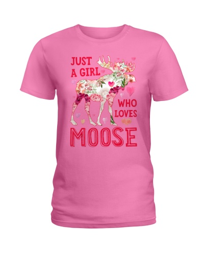 Just A Girl Who Loves Moose T shirt Wom