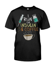 I run on Insulin and Coffee Cup S Classic T-Shirt front