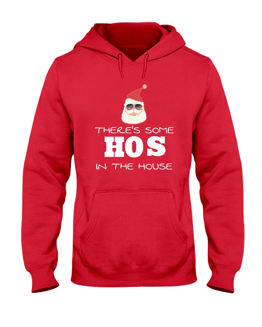 There's Some HOS In The House Hooded Sweatshirt