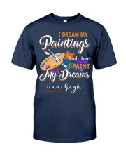 I paint my dreams Classic T-Shirt front