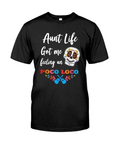 Aunt life got me feeling un Poco Loco