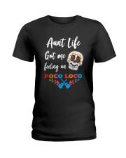 Aunt life got me feeling un Poco Loco Ladies T-Shirt thumbnail