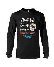 Aunt life got me feeling un Poco Loco Long Sleeve Tee thumbnail