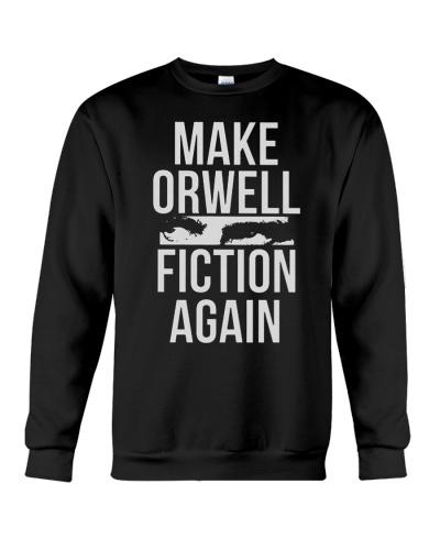 1984 MAKE ORWELL FICTION AGAIN T-SHIRT