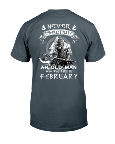 Never Underestimate An Old Man Born In February