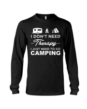 I Don't Need Therapy I Just Need To Go Camping Long Sleeve Tee thumbnail