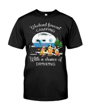 Weekend Forecast Camping With A Chance Of Drinking Classic T-Shirt thumbnail