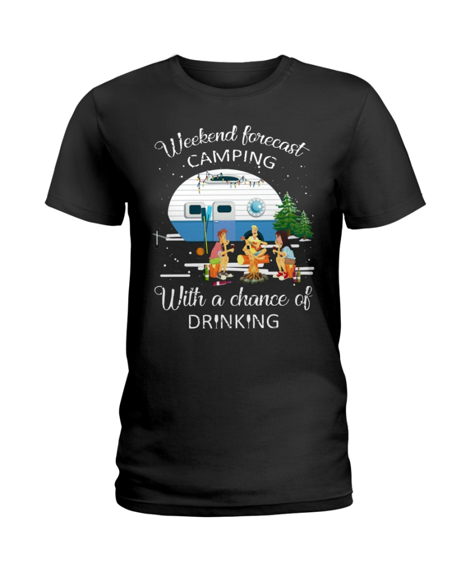 Weekend Forecast Camping With A Chance Of Drinking Ladies T-Shirt