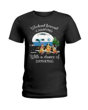 Weekend Forecast Camping With A Chance Of Drinking Ladies T-Shirt front