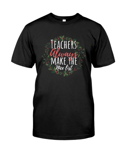 Teachers Always Make The Nice List Christmas