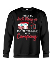 There's No Such Thing As Too Early To Drink Crewneck Sweatshirt thumbnail