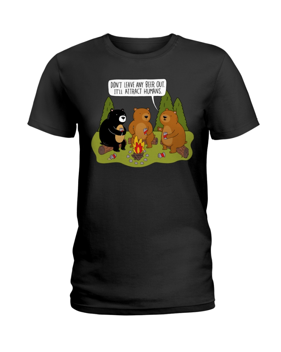 Don't Leave Any Beer Out It'll Attract Humans Ladies T-Shirt