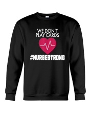 We Don't Play Cards Nurse Strong Crewneck Sweatshirt thumbnail