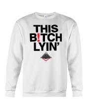 This Bitch Lyin' Crewneck Sweatshirt thumbnail