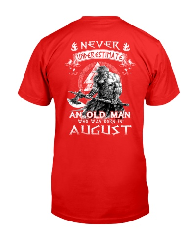 Never Underestimate An Old Man Born In August