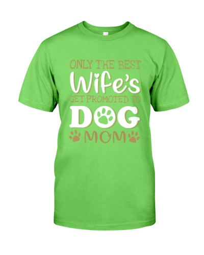 Only The Best Wife's Get Promoted To Dog Mom