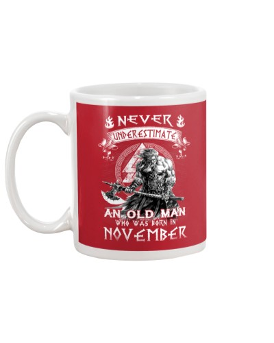 Never Underestimate An Old Man Born In November