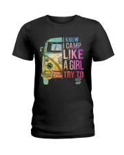 I Know I Camp Like A Girl Try To Keep Up Ladies T-Shirt front