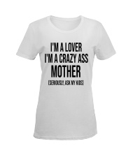 I'm A Lover I'm A Crazy Ass Mother Ladies T-Shirt women-premium-crewneck-shirt-front