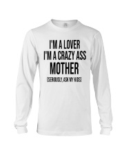 I'm A Lover I'm A Crazy Ass Mother Long Sleeve Tee thumbnail