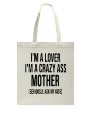 I'm A Lover I'm A Crazy Ass Mother Tote Bag thumbnail