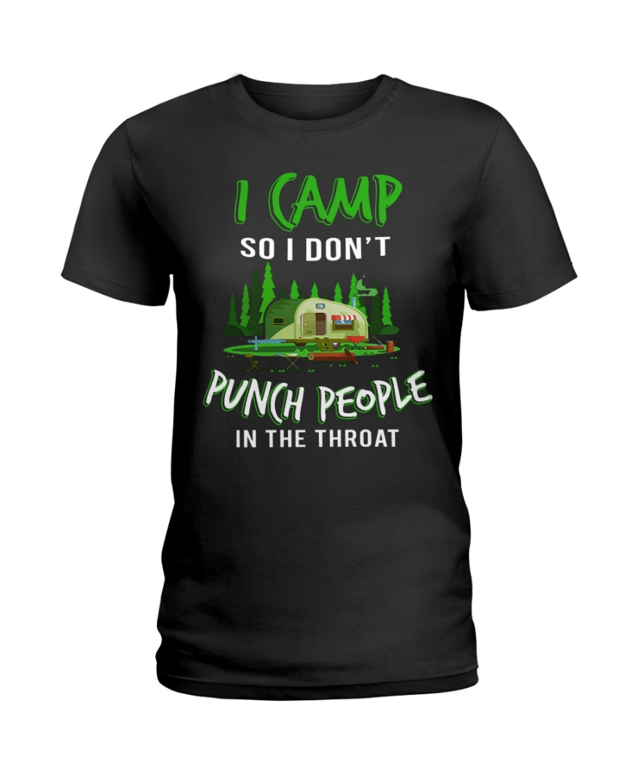 I Camp So I Don't Punch People In The Throat Ladies T-Shirt