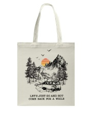 Let's Just Go And Not Come Back For A While Tote Bag front